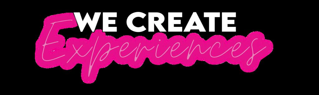 We Create Experiences-01
